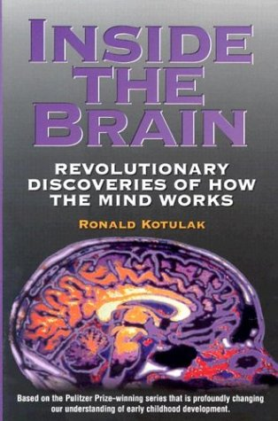 Inside the Brain: Revolutionary Discoveries of How the Mind Works 9780836232899