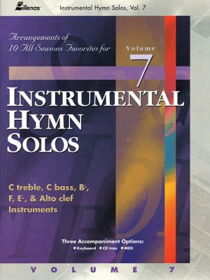 Instrumental Hymn Solos, Volume 7: 10 Arrangements for All Seasons 9780834172890
