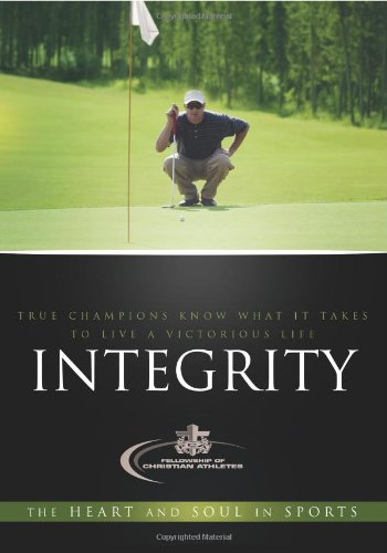 Integrity: True Champions Know What It Takes to Live a Victorious Life 9780830745807