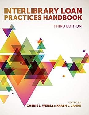 Interlibrary Loan Practices Handbook, 3rd Ed. 9780838910818