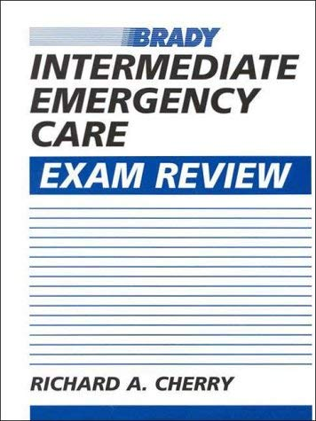 Intermediate Emergency Care Exam Review 9780835949781