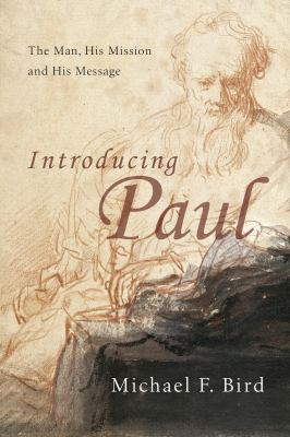 Introducing Paul: The Man, His Mission and His Message 9780830828975