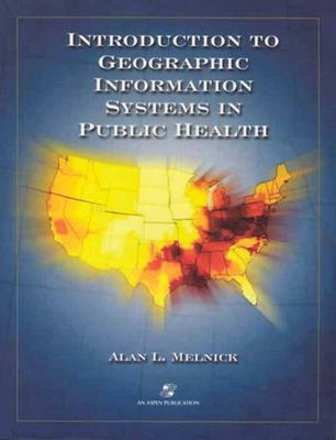 Introduction to Geographic Information Systems in Public Health 9780834218789