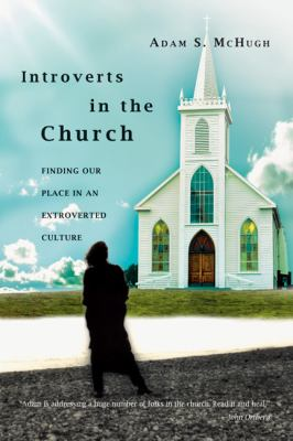 Introverts in the Church: Finding Our Place in an Extroverted Culture 9780830837021