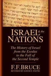 Israel & the Nations: The History of Israel from the Exodus to the Fall of the Second Temple 3621006