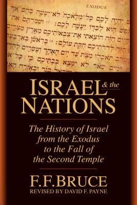 Israel & the Nations: The History of Israel from the Exodus to the Fall of the Second Temple 9780830815104