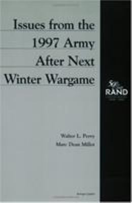 Issues from the 1997 Army After Next Winter Wargame: MR-988-A 9780833026361
