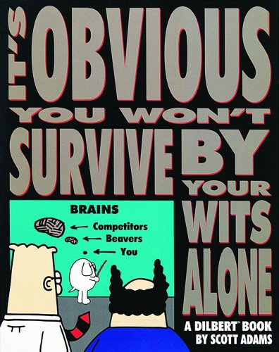 It's Obvious You Won't Survive by Your Wits Alone 9780836204155