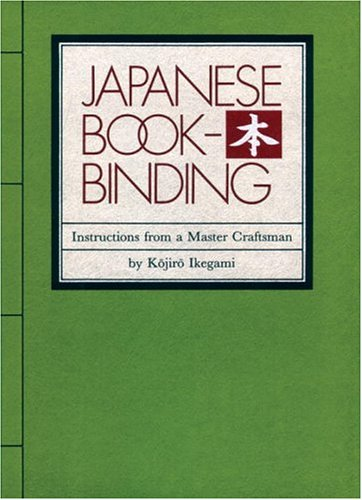 Japanese Bookbinding: Instructions from a Master Craftsman 9780834801967