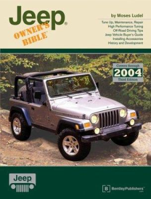 Jeep Owner's Bible: A Hands-On Guide to Getting the Most from Your Jeep; Covers Through 2004 9780837611174