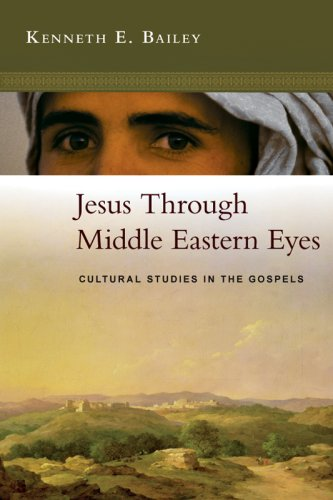 Jesus Through Middle Eastern Eyes: Cultural Studies in the Gospels 9780830825684