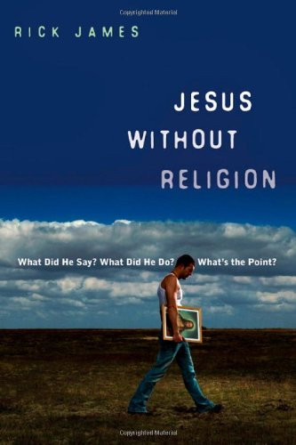 Jesus Without Religion: What Did He Say? What Did He Do? What's the Point? 9780830836079