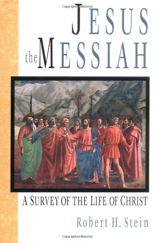 Jesus the Messiah: A Survey of the Life of Christ 9780830818846
