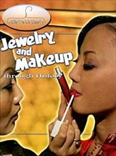 Jewelry and Makeup Through History