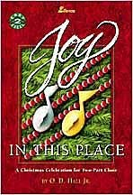 Joy in This Place: A Christmas Celebration for Two-Part Choir 9780834195677