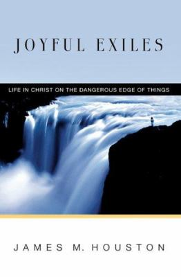 Joyful Exiles: Life in Christ on the Dangerous Edge of Things 9780830833245