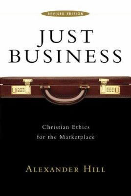 Just Business: Christian Ethics for the Marketplace 9780830826766