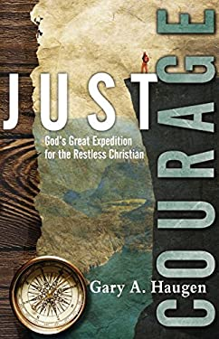 Just Courage: God's Great Expedition for the Restless Christian 9780830834945