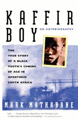 Kaffir Boy: The True Story of a Black Youth's Coming of Age in Apartheid South Africa 9780833502117