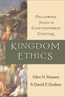 Kingdom Ethics: Following Jesus in Contemporary Context 9780830826681
