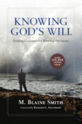 Knowing God's Will: Finding Guidance for Personal Decisions 9780830813087