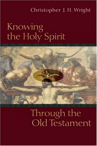Knowing the Holy Spirit Through the Old Testament 9780830825912
