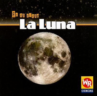La Luna = The Moon 9780836865004