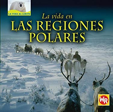 La Vida en las Regiones Polares = Living in the Polar Regions 9780836883534
