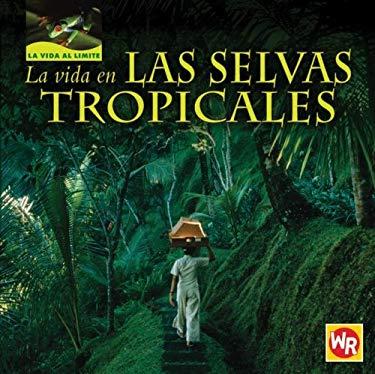 La Vida en las Selvas Tropicales = Living in Tropical Rain Forests 9780836883541