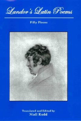 Landor's Latin Poems: Fifty Pieces 9780838757598