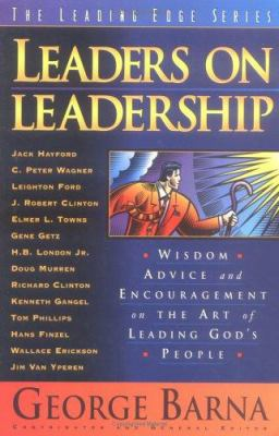 Leaders on Leadership: Wisdom, Advice and Encouragement on the Art of Leading God's People 9780830718627