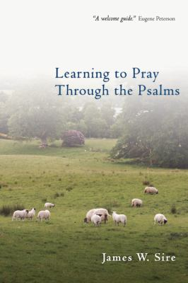 Learning to Pray Through the Psalms 9780830833320