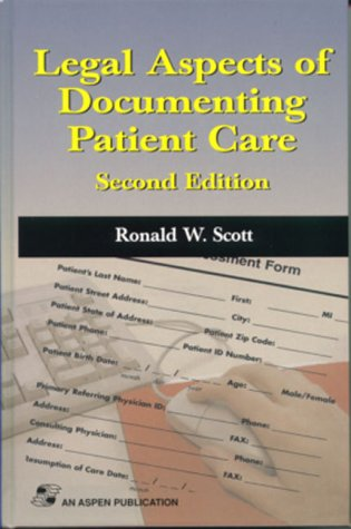 Legal Aspects of Documenting Patient Care 9780834216303