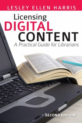 Licensing Digital Content: A Practical Guide for Librarians 9780838909928
