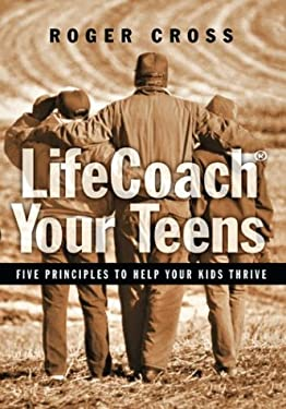 Lifecoach Your Teens: Five Principles to Help Your Kids Thrive 9780830832521