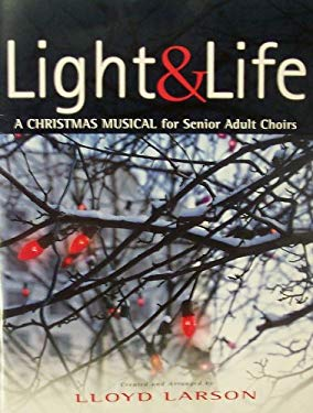 Light & Life: A Christmas Musical for Senior Adult Choirs 9780834174849