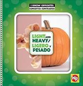 Light and Heavy/Ligero y Pesado