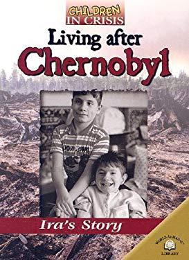 Living After Chernobyl: Ira's Story
