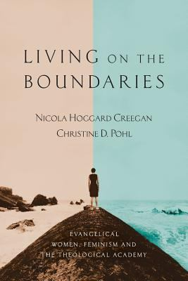 Living on the Boundaries: Evangelical Women, Feminism and the Theological Academy 9780830826650