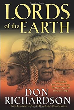 Lords of the Earth: An Incredible But True Story from the Stone-Age Hell of Papua's Jungle 9780830746637