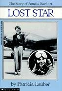 Lost Star: The Story of Amelia Earhart 9780833549723