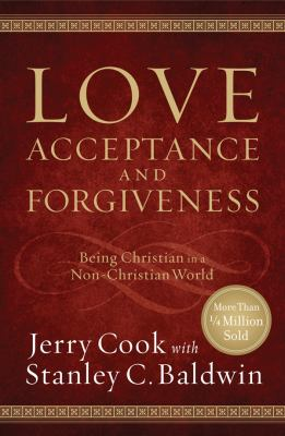 Love, Acceptance and Forgiveness: Being Christian in a Non-Christian World 9780830747535