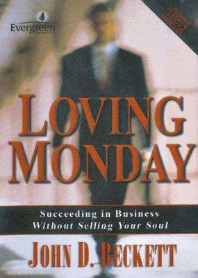 Loving Monday Audio Book: Succeeding in Business Without Selling Your Soul 9780830832828