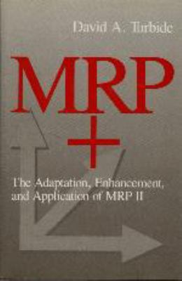 MRP+: The Adaptation, Enhancement, and Application of MRP II 9780831130466