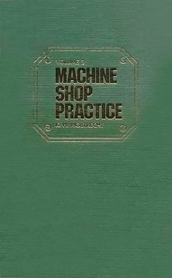 Machine Shop Practice: Volume I 9780831111267