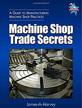 Machine Shop Trade Secrets 9780831132279