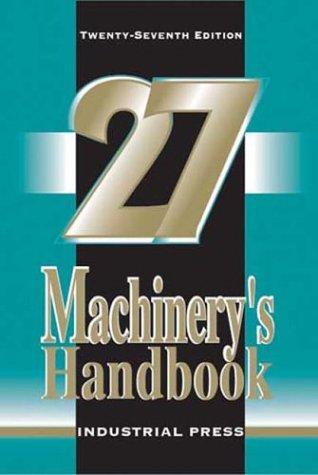 Machinery's Handbook (27th Edition 5 X 7)