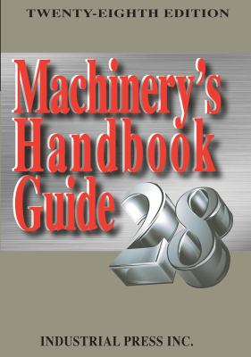 Machinery's Handbook Guide 9780831128999
