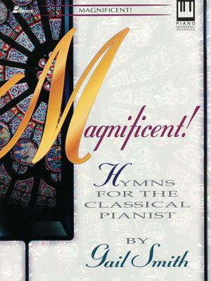 Magnificent: Hymns for the Classical Pianist 9780834194311