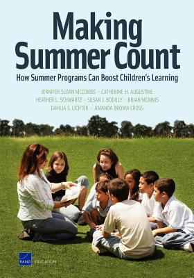 Making Summer Count: How Summer Programs Can Boost Children's Learning 9780833052667